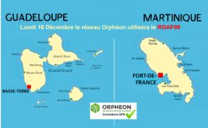Lundi 16 Décembre : mise à jour Orphéon vers RGAF09 aux Antilles